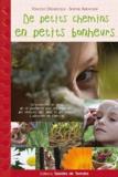 Vincent Delbecque - De petits chemins en petits bonheurs.