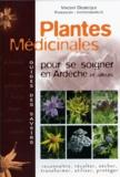 Vincent Delbecque - Plantes médicinales - Pour se soigner en Ardèche et ailleurs.