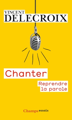 Chanter. Reprendre la parole