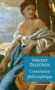 Vincent Delecroix - Consolation philosophique.