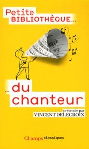 Vincent Delecroix - Petite bibliothèque du chanteur.