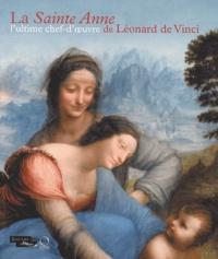 Vincent Delieuvin - La Sainte Anne l'ultime chef-d'oeuvre de Léonard de Vinci - Exposition présentée à Paris au musée du Louvre du 29 mars au 25 juin 2012.