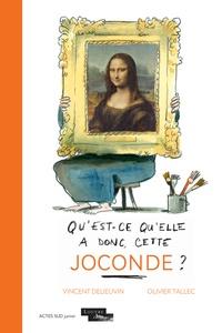 Vincent Delieuvin et Olivier Tallec - Qu'est-ce qu'elle a donc, cette Joconde ?.