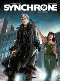 Vincent Delmas et Riccardo Crosa - Synchrone Tome 2 : Le Bloc.