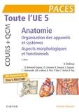 Vincent Delmas et Christian Vacher - Toute l'UE5 - Anatomie - Organisation des appareils et des systèmes ; Aspects morphologiques et fonctionnels.