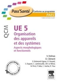 Vincent Delmas et Olivier Clément - UE 5 Organisation des appareils et des systèmes - Aspects morphologiques et fonctionnels.