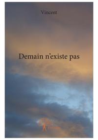 Vincent - Demain n'existe pas.