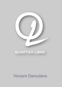 Vincent Demulière - Quartier Libre.