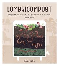 Téléchargements gratuits de manuels Lombricompost  - Recyclez vos déchets au jardin ou à la maison ! 9782815315500 ePub FB2