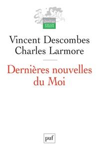 Vincent Descombes et Charles Larmore - Dernieres nouvelles du Moi.