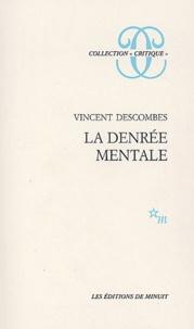 Vincent Descombes - La denrée mentale.