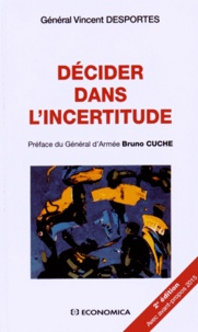 Vincent Desportes - Décider dans l'incertitude.
