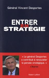Vincent Desportes - Entrer en stratégie.