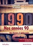 Vincent Di Serio - Nos années 90 : une histoire d'adolescents.