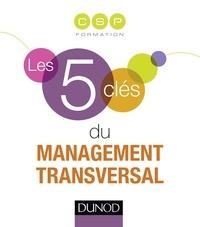 Vincent Dicecca et Pia de Buchet - Les 5 clés du management transversal.