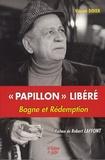 Vincent Didier - Papillon libéré - Bagne et Rédemption.