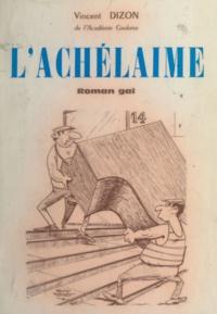 Vincent Dizon et Guy Yemet - L'achélaime - Roman gai.