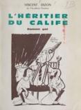 Vincent Dizon et Guy Yemet - L'héritier du calife - Roman gai.