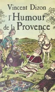 Vincent Dizon - L'Humour de la Provence.