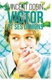 Vincent Dodin - Victor et ses démons.