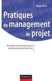 Vincent Drecq - Pratiques de management de projet - 40 outils et techniques pour prendre la bonne décision.