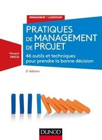 Vincent Drecq - Pratiques de management de projet - 46 outils et techniques pour prendre la bonne décision.