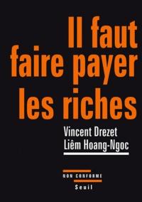 Vincent Drezet et Hoang-Ngoc Liêm - Il faut faire payer les riches.