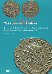 Vincent Drost - Trésors monétaires XXIX - Le trésor de Saint-Germain-lès-Arpajon (Essonne), un dépôt géant du IIIe siècle après J.-C..