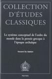 Vincent Du Sablon - Le système conceptuel de l'ordre du monde dans la pensée grecque à l'époque archaïque.