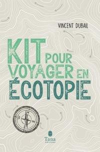 Vincent Dubail - Kit de survie pour voyager en ecotopia.