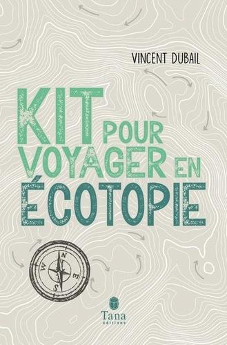 Kit pour voyager en écotopie
