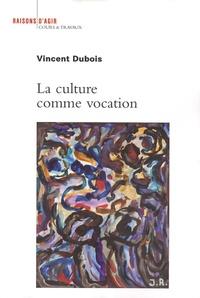 Vincent Dubois - La culture comme vocation.