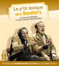 Vincent Dubois et Jean-Christian Fraiscinet - Le p'tit lexique des Bodin's.