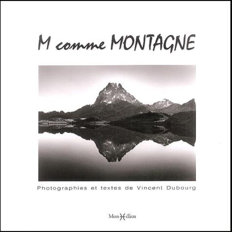 Vincent Dubourg - M comme Montagne.