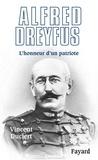 Vincent Duclert - Alfred Dreyfus - L'honneur d'un patriote.