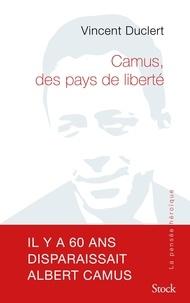 Vincent Duclert - Camus, des pays de liberté.