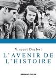 Vincent Duclert - L'avenir de l'histoire.