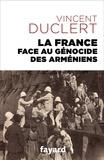 Vincent Duclert - La France face au génocide des Arméniens.