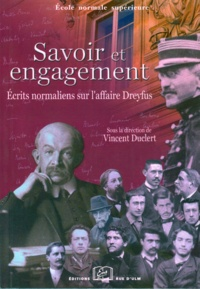 Vincent Duclert - Savoir et engagement - Ecrits normaliens sur l'affaire Dreyfus.