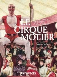 Vincent Ducrey - Le cirque Molier - Le rendez-vous mondain de la Belle Epoque.