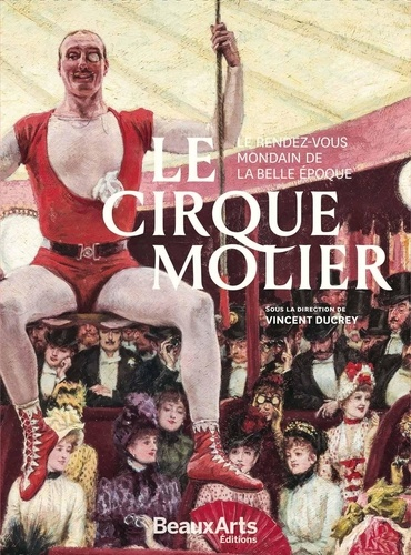 Le cirque Molier. Le rendez-vous mondain de la Belle Epoque
