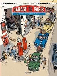 Vincent Dugomier et Bruno Bazile - Garage de Paris Tome 1 : Dix histoires de voitures populaires.