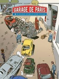 Vincent Dugomier et Bruno Bazile - Garage de Paris Tome 2 : Dix nouvelles histoires de voitures populaires.