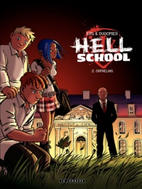 Vincent Dugomier et  Ers - Hell school Tome 2 : Orphelins.