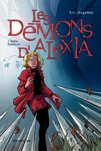 Vincent Dugomier et Benoît Ers - Les Démons d'Alexia Tome 2 : Stigma Diabolicum.