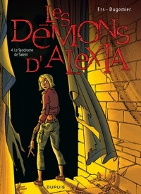 Vincent Dugomier et  Ers - Les Démons d'Alexia Tome 4 : Le Syndrome de Salem.