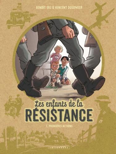 Les enfants de la Résistance Tome 1 Premières actions
