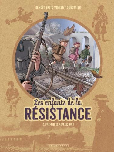 Les enfants de la Résistance Tome 2 Premières répressions