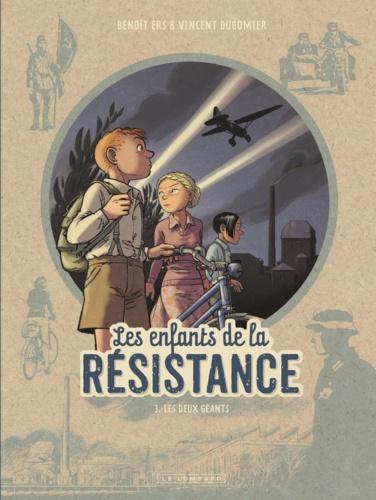 Les enfants de la Résistance Tome 3 Les deux géants