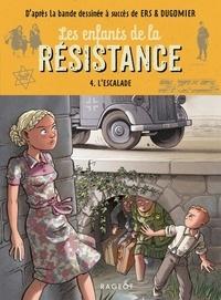 Vincent Dugomier et Benoît Ers - Les enfants de la Résistance Tome 4 : L'escalade.